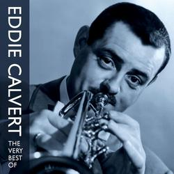 The Very Best Of Eddie Calvert - Eddie Calvert