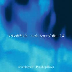 Flamboyant - Pet Shop Boys