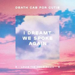 I Dreamt We Spoke Again (Louis the Child Remix) - Death Cab For Cutie
