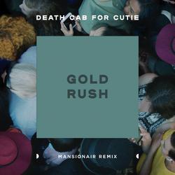 Gold Rush (Mansionair Remix) - Death Cab For Cutie