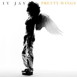 Pretty Wings - IV Jay