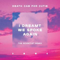 I Dreamt We Spoke Again (The Scientist Remix) - Death Cab For Cutie