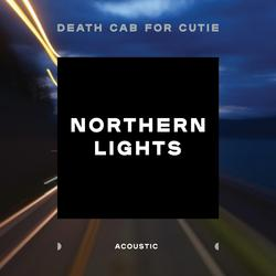 Northern Lights (Acoustic) - Death Cab For Cutie