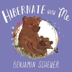 Hibernate With Me - Benjamin Scheuer
