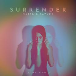 Surrender (Kina Remix) - Natalie Taylor