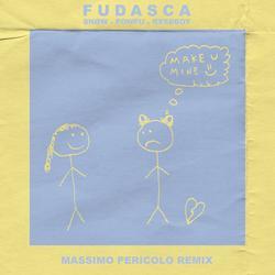 make you mine (Massimo Pericolo Remix) - Fudasca
