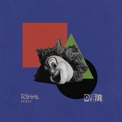 Over (R3HAB Remix) - End of the World