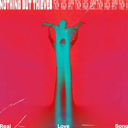 Real Love Song - Nothing But Thieves