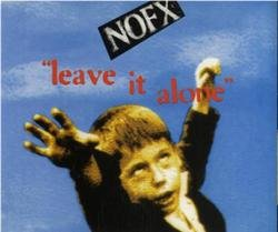 Leave It Alone - Nofx