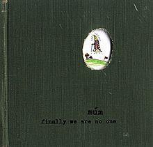 Finally We Are No One - Múm