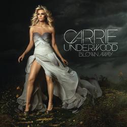 Blown Away - Carrie Underwood