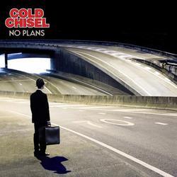 No Plans - Cold Chisel