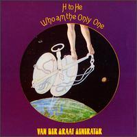 H to He, Who Am the Only One - Van der Graaf Generator