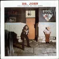 Hollywood Be Thy Name - Dr. John
