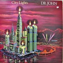 City Lights - Dr. John