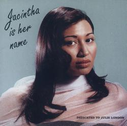 Jacintha Is Her Name - Jacintha