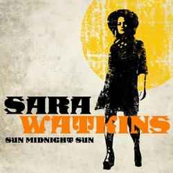Sun Midnight Sun - Sara Watkins