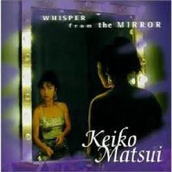 Whisper From The Mirror - Keiko Matsui