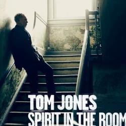 Spirit In The Room - Tom Jones