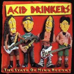 The State Of Mind Report - Acid Drinkers