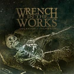 Decrease/Increase - Wrench In The Works