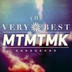 MTMTMK - The Very Best