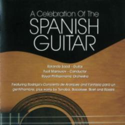 A Celebration Of The Spanish Guitar - Rolando Saad