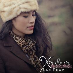 Xin Cho Em - Lan Phạm