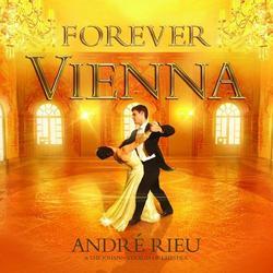 Forever Vienna - Andre Rieu,The Johann Strauss Orchestra - André Rieu