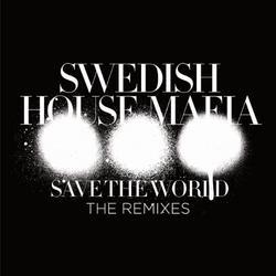 Save The World The Remixes – EP - Swedish House Mafia