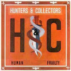 Human Frailty - Hunters & Collectors