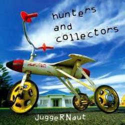 Juggernaut - Hunters & Collectors