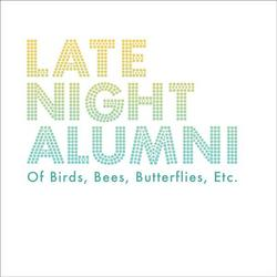 Of Birds, Bees, Butterflies, Etc. - Late Night Alumni