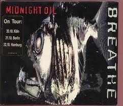 Breathe - Midnight Oil
