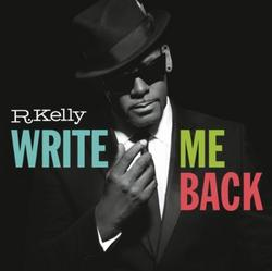 Write Me Back (Deluxe Edition) - R Kelly - R. Kelly