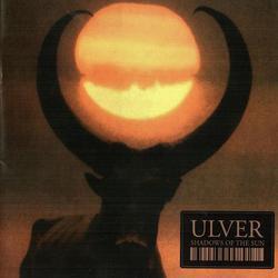 Shadows Of The Sun - Ulver