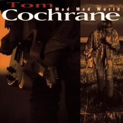 Mad Mad World - Tom Cochrane