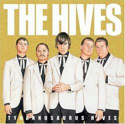 Tyrannosaurus Hives - The Hives