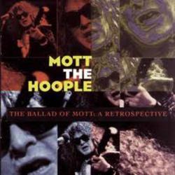 The Ballad Of Mott (A Retrospective) (CD1) - Mott the Hoople