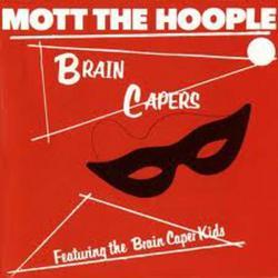 Brain Capers - Mott the Hoople