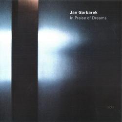 In Praise of Dreams - Jan Garbarek