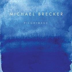 Pilgrimage - Michael Brecker