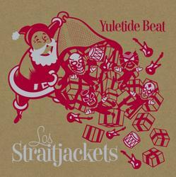 Yuletide Beat - Los Straitjacket