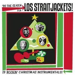Tis the Season for Los Straitjackets - Los Straitjacket