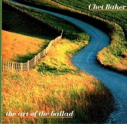 The Art Of The Ballad - Chet Baker