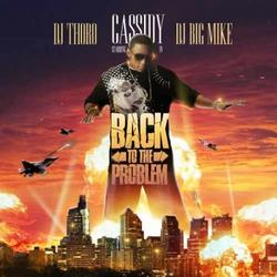 Back To The Problem (CD1) - Cassidy