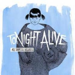All Shapes And Disguises - Tonight Alive