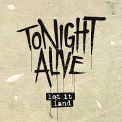 Let It Land - Tonight Alive