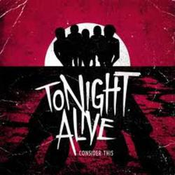 Consider This - Tonight Alive