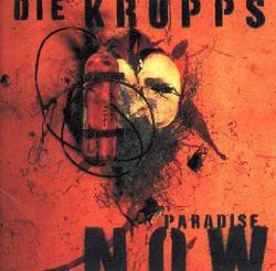 Paradise Now - Die Krupps